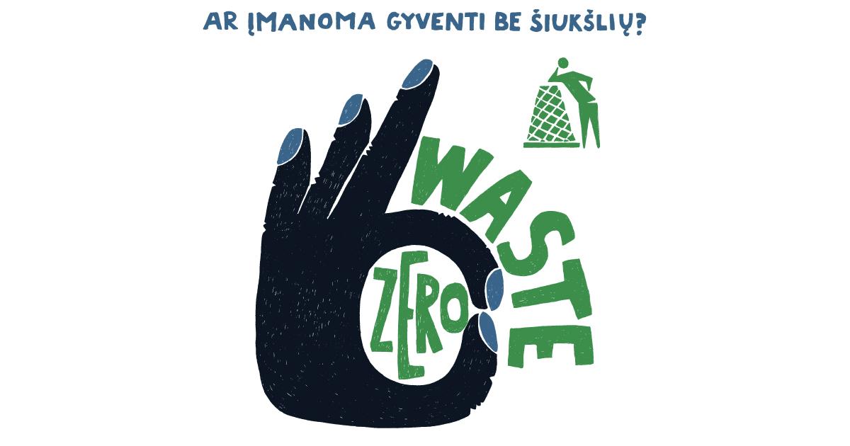 Zero Waste – ar įmanoma gyventi be šiukšlių?