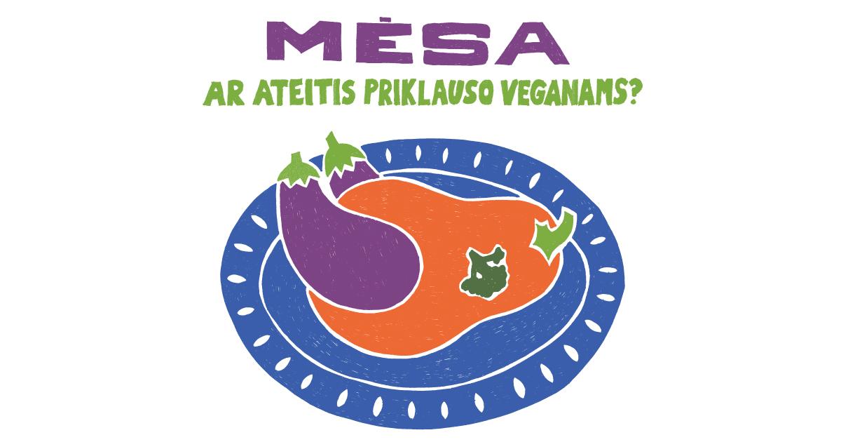Mėsa – ar ateitis priklauso veganams?