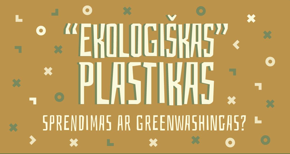 "#16: ""Ekologiškas"" plastikas – sprendimas ar greenwashing'as?"