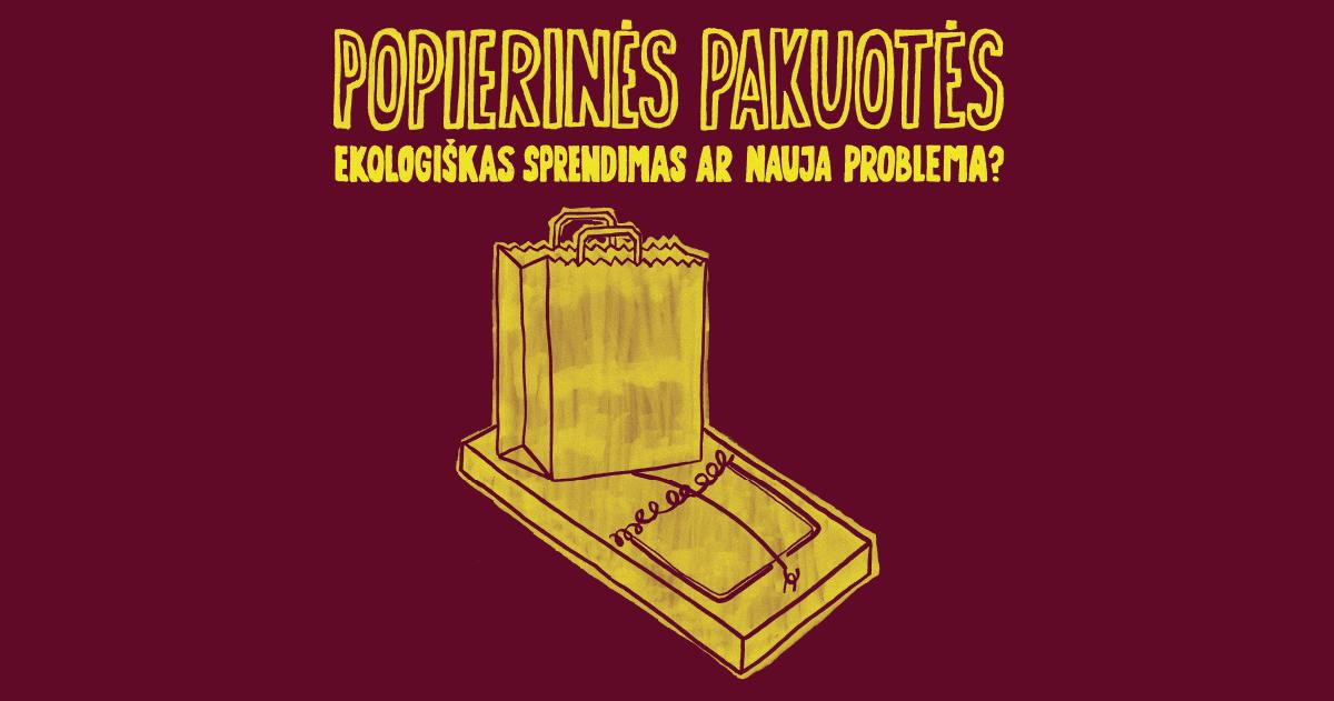 #17: Popierinės pakuotės – ekologiškas sprendimas ar nauja problema?