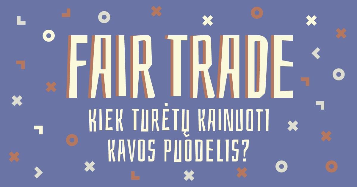 #18: Fair Trade – kiek turėtų kainuoti kavos puodelis?