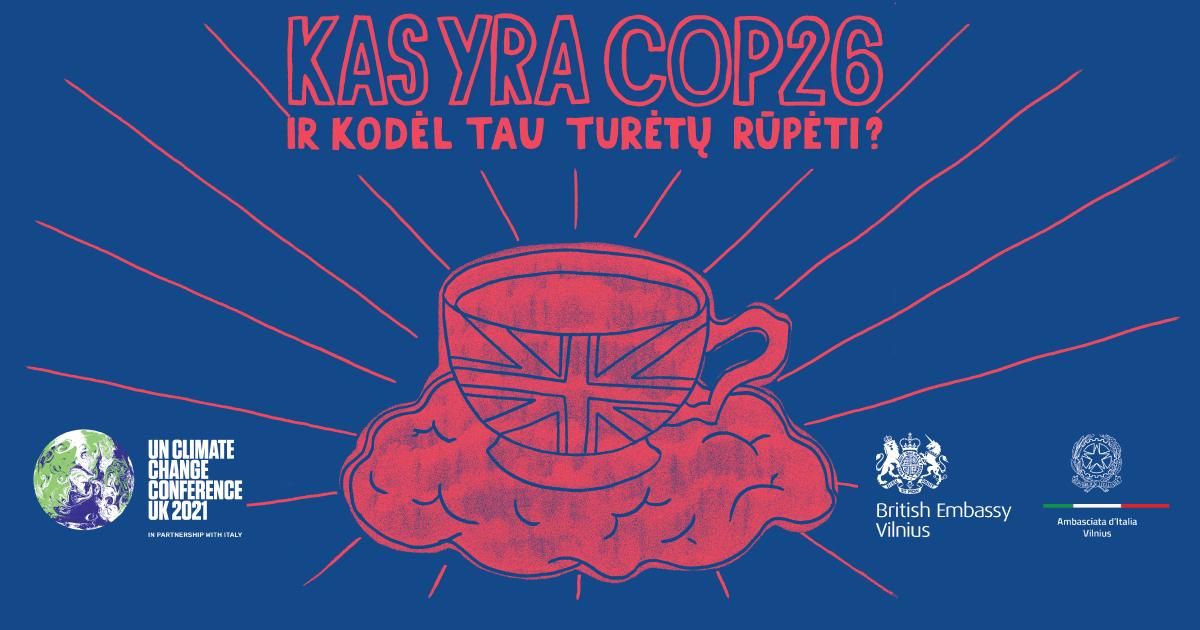 Kas yra COP26 ir kodėl tau turėtų rūpėti?