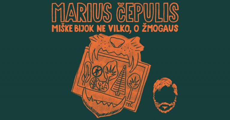 #23: Marius Čepulis – miške bijok ne vilko, o žmogaus